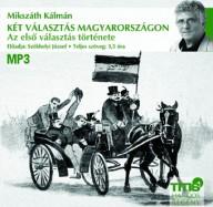 Két választás Magyarországon - Az első választás története